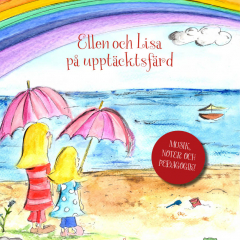 Ellen och Lisa på upptäcktsfärd är en barnbok med musik som även har ett pedagogiskt syfte